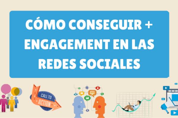 Cómo conseguir más engagement en las Redes Sociales